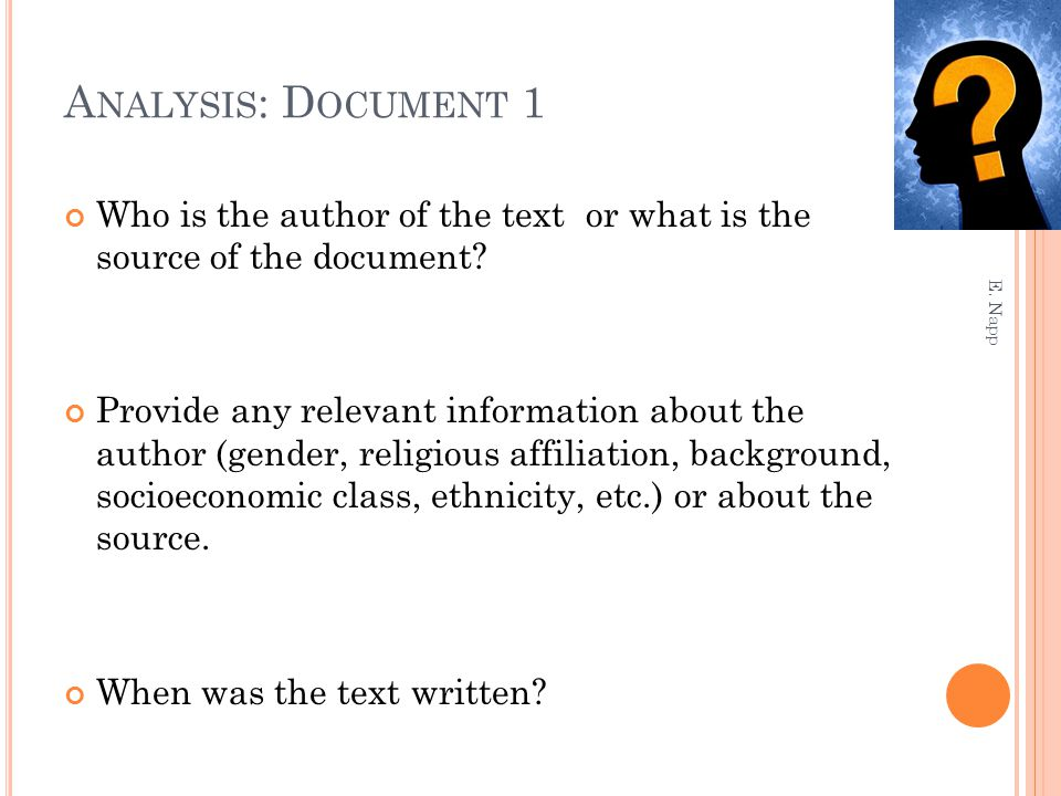 A NALYSIS : D OCUMENT 1 Who is the author of the text or what is the source of the document.