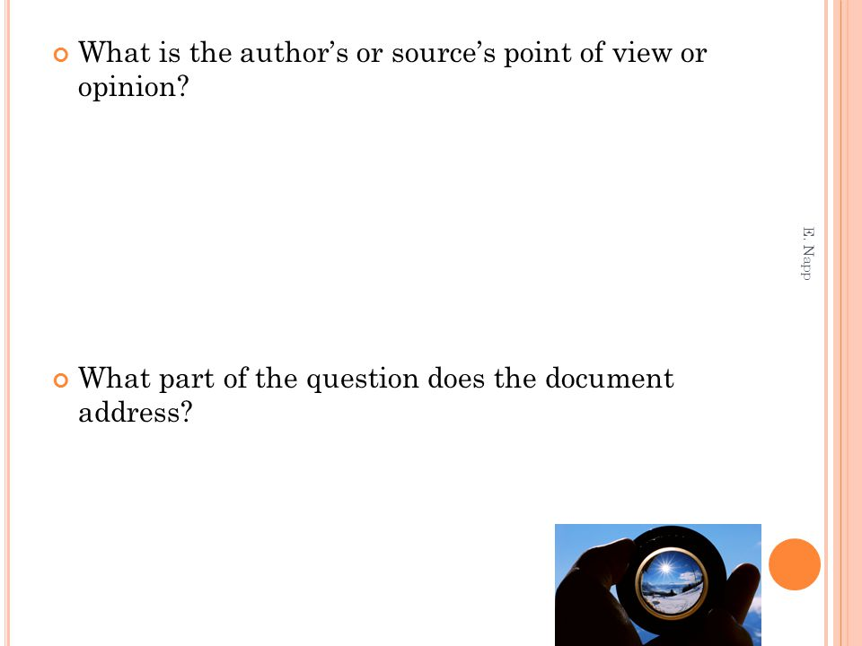 What is the author's or source's point of view or opinion.