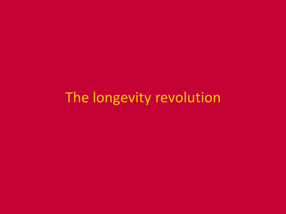 The longevity revolution