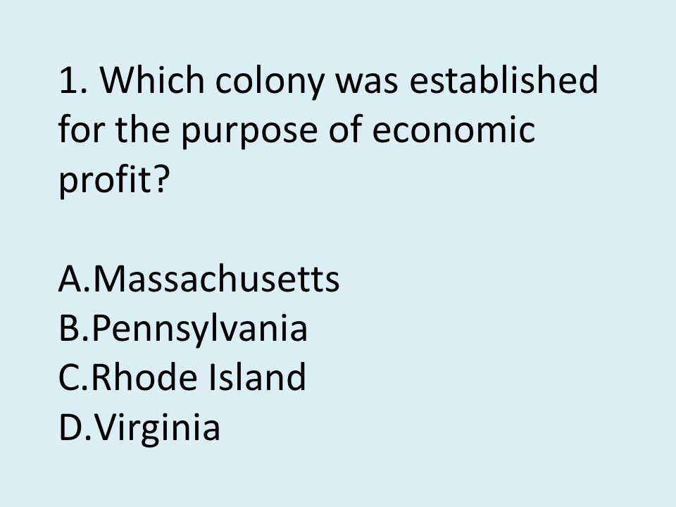 1.Which colony was established for the purpose of economic profit.