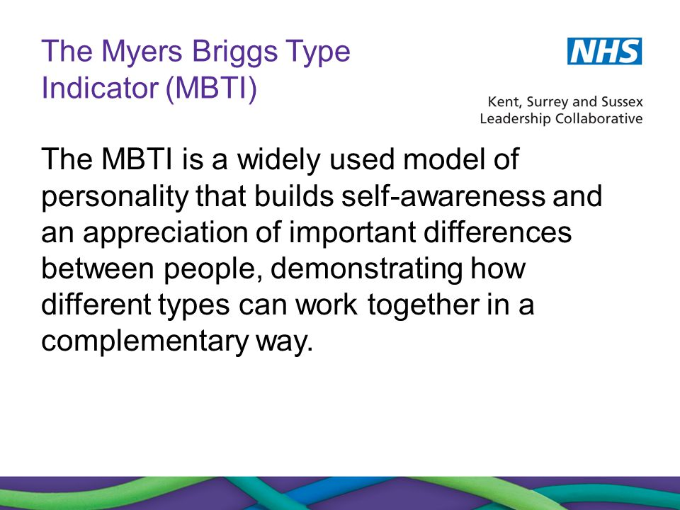 The Myers Briggs Type Indicator (MBTI) The MBTI is a widely used model of personality that builds self-awareness and an appreciation of important diff