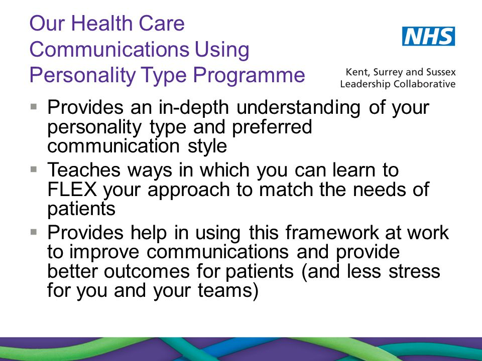 Our Health Care Communications Using Personality Type Programme  Provides an in-depth understanding of your personality type and preferred communicat