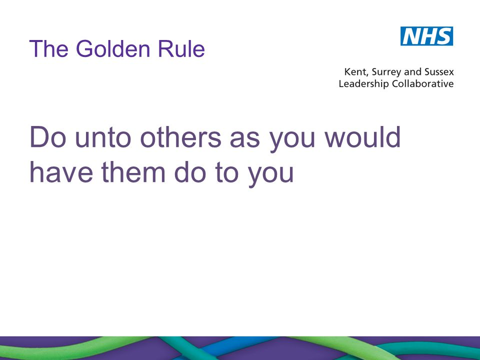 But  Often how you want others to treat you is very different from how your colleagues, friends, family and patients want to be treated  People are different and patients are different too