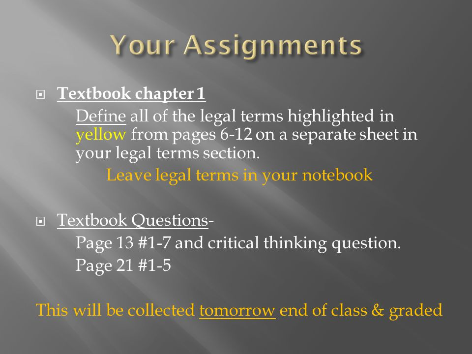  Textbook chapter 1 Define all of the legal terms highlighted in yellow from pages 6-12 on a separate sheet in your legal terms section.
