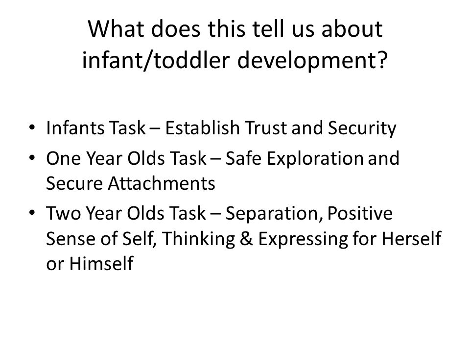 What does this tell us about infant/toddler development.