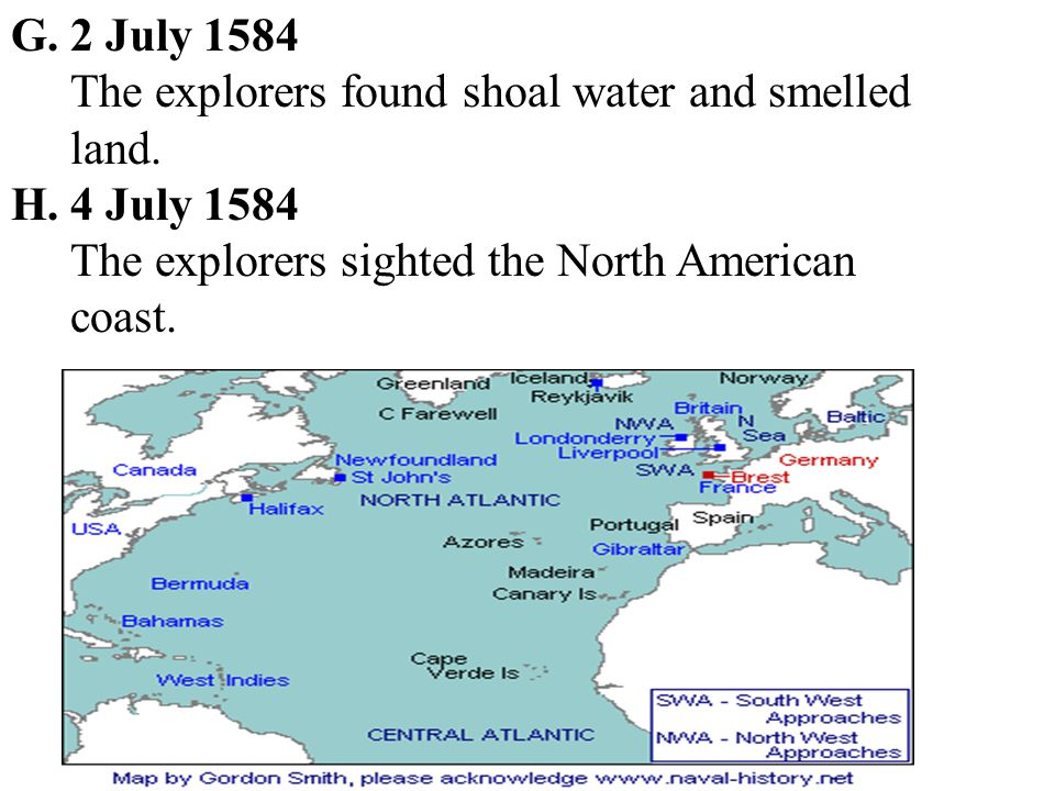 G.2 July 1584 The explorers found shoal water and smelled land.