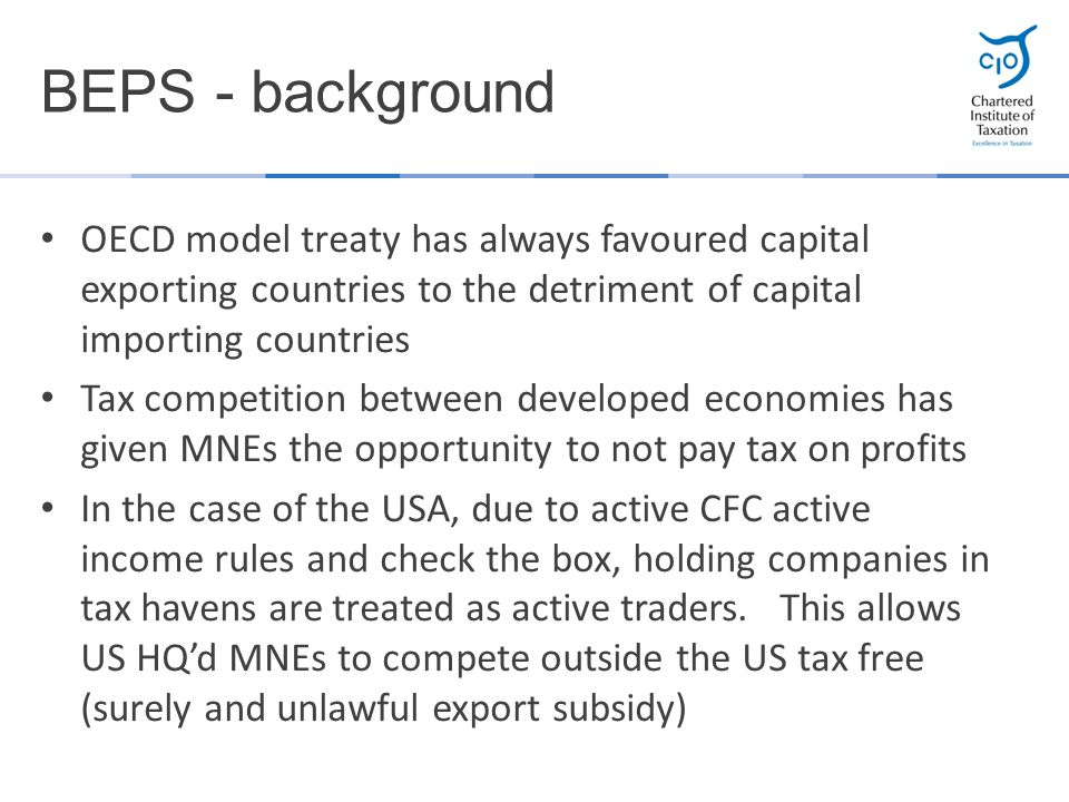 OECD model treaty has always favoured capital exporting countries to the detriment of capital importing countries Tax competition between developed ec