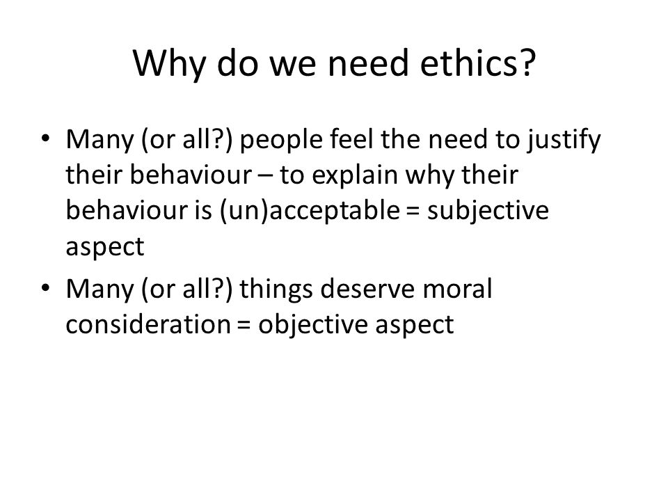 Why do we need ethics.