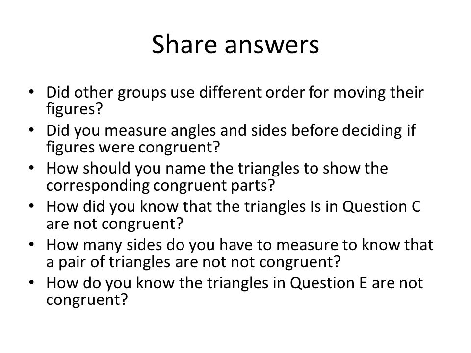 Share answers Did other groups use different order for moving their figures.