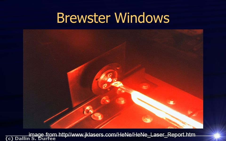Brewster Windows image from http//www.jklasers.com/HeNe/HeNe_Laser_Report.htm