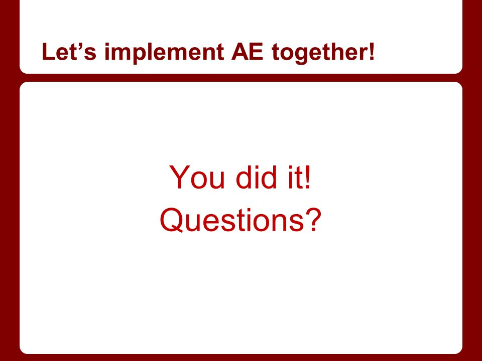 Let's implement AE together! You did it! Questions?