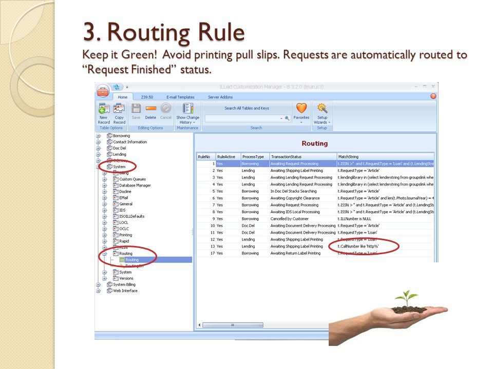 3. Routing Rule Keep it Green. Avoid printing pull slips.