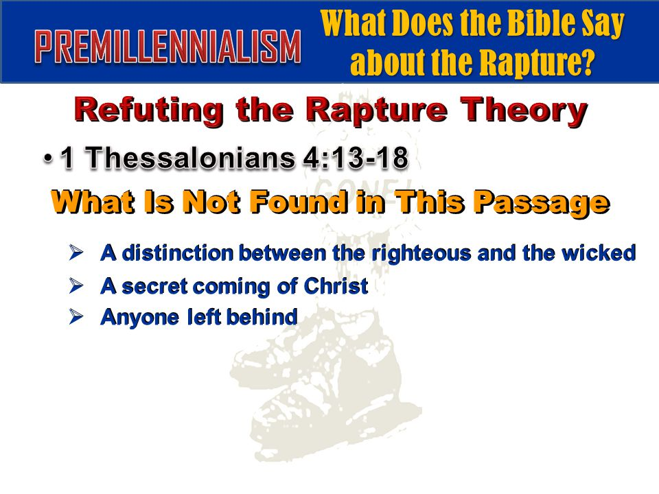 What Is Not Found in This Passage  A distinction between the righteous and the wicked  A secret coming of Christ  Anyone left behind