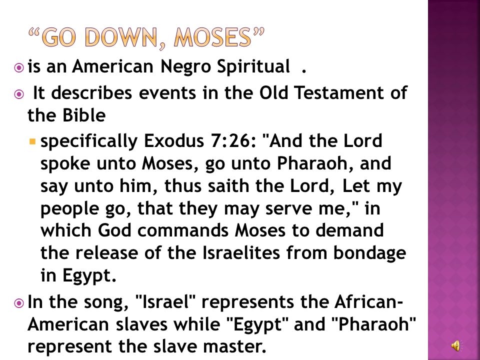  is an American Negro Spiritual.  It describes events in the Old Testament of the Bible  specifically Exodus 7:26: