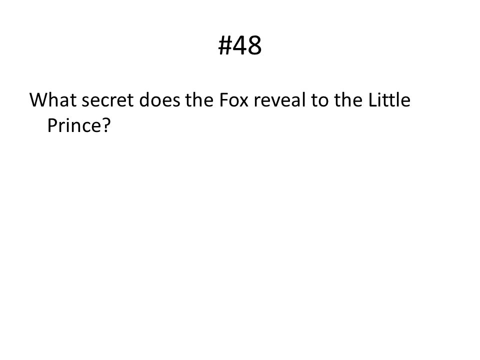 #48 What secret does the Fox reveal to the Little Prince?