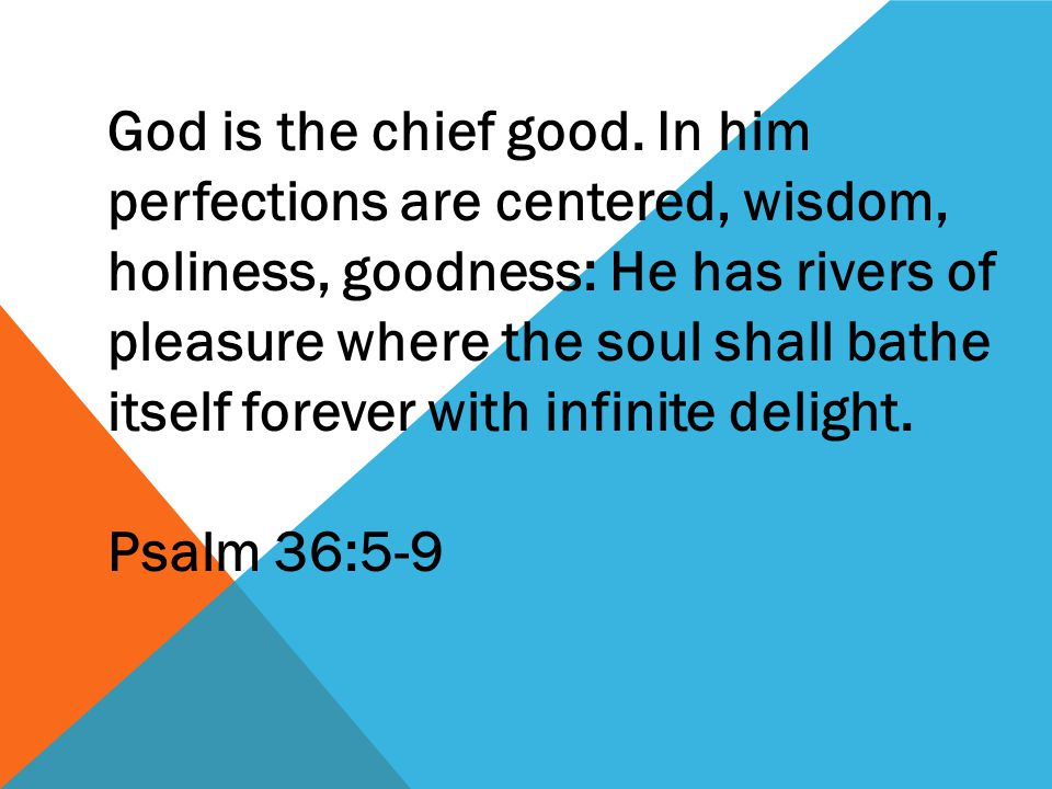 God is the chief good.