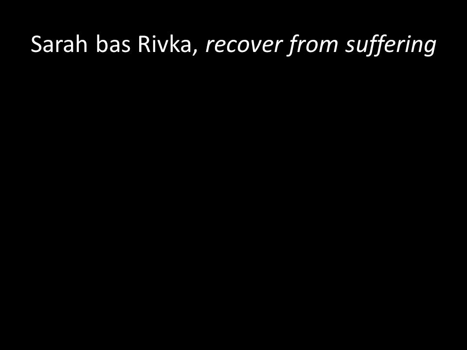 Sarah bas Rivka, recover from suffering