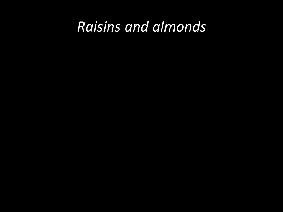 Raisins and almonds