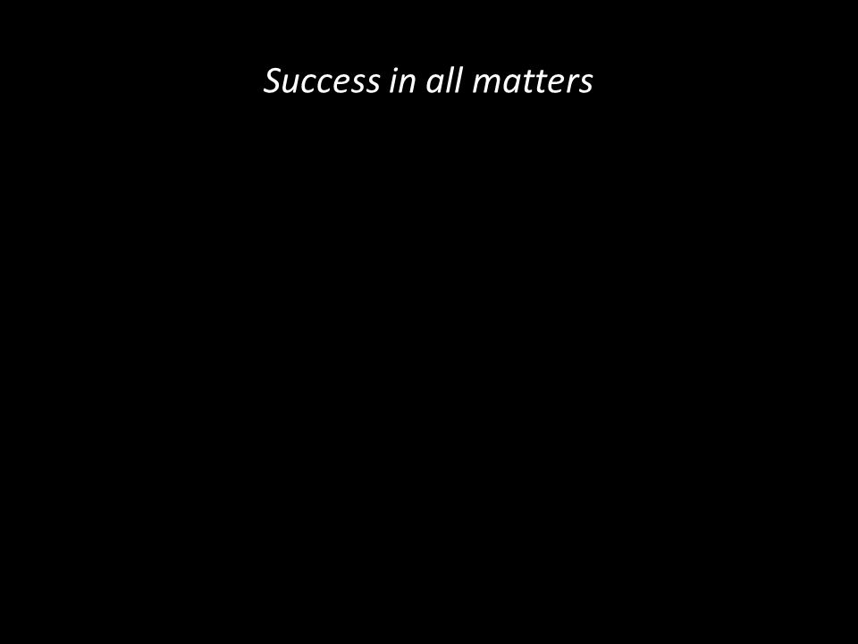 Success in all matters