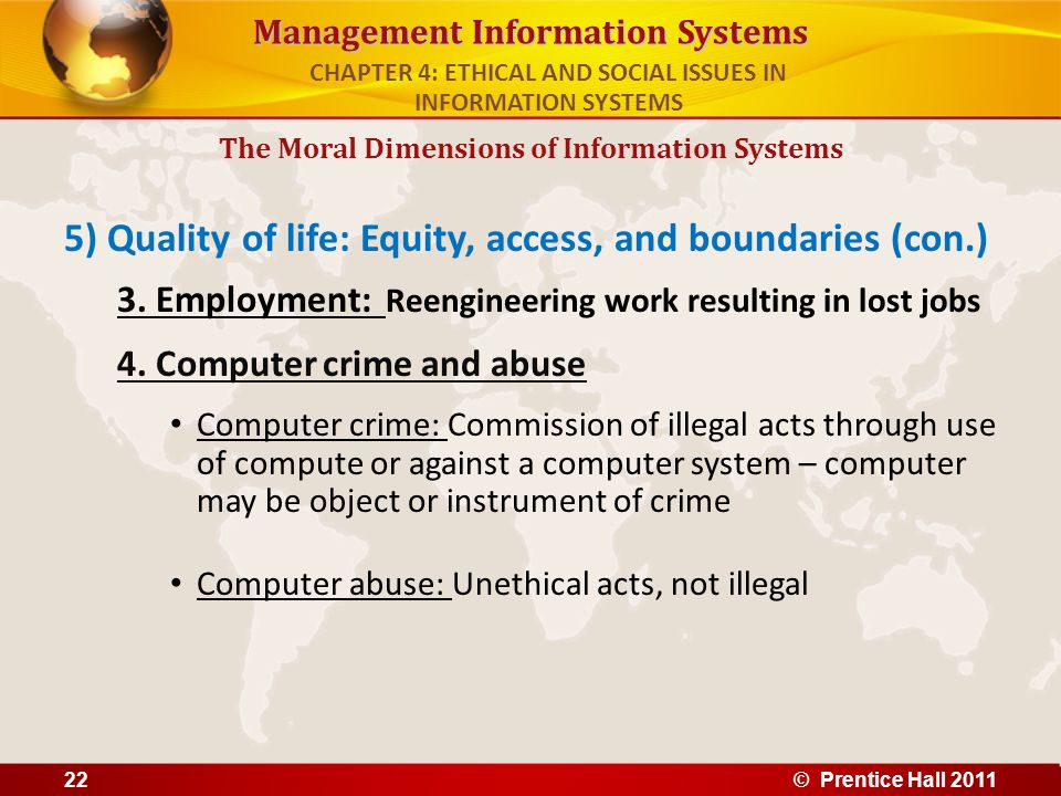Management Information Systems 5) Quality of life: Equity, access, and boundaries (con.) 3. Employment: Reengineering work resulting in lost jobs 4. C