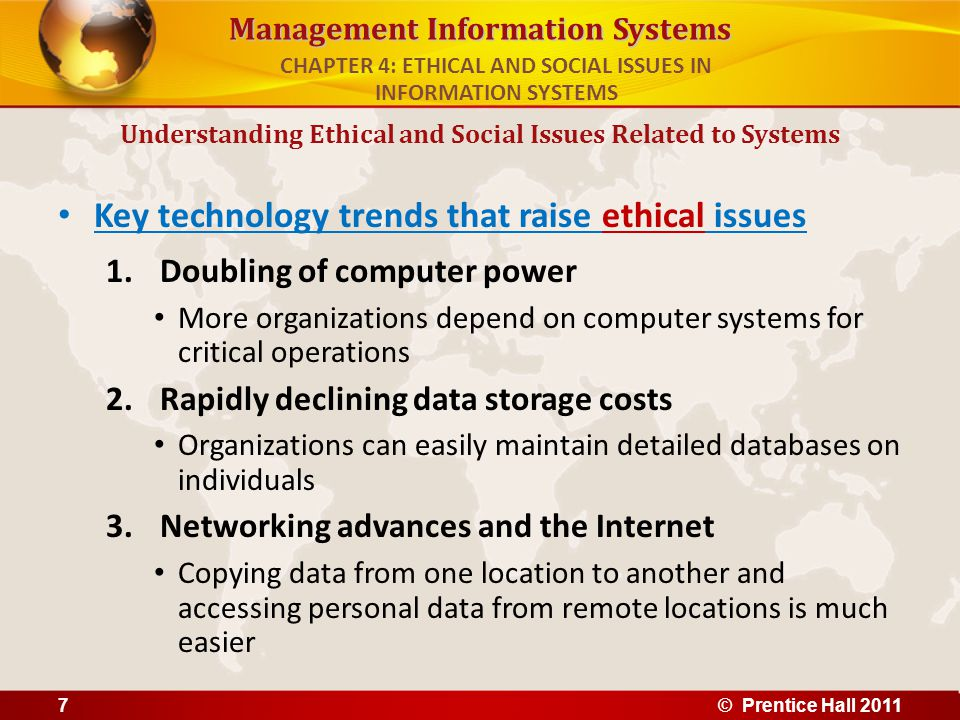 Management Information Systems Key technology trends that raise ethical issues 1.Doubling of computer power More organizations depend on computer syst