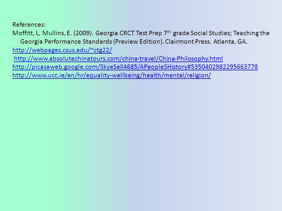 References: Moffitt, L, Mullins, E. (2009). Georgia CRCT Test Prep 7 th grade Social Studies; Teaching the Georgia Performance Standards (Preview Edit