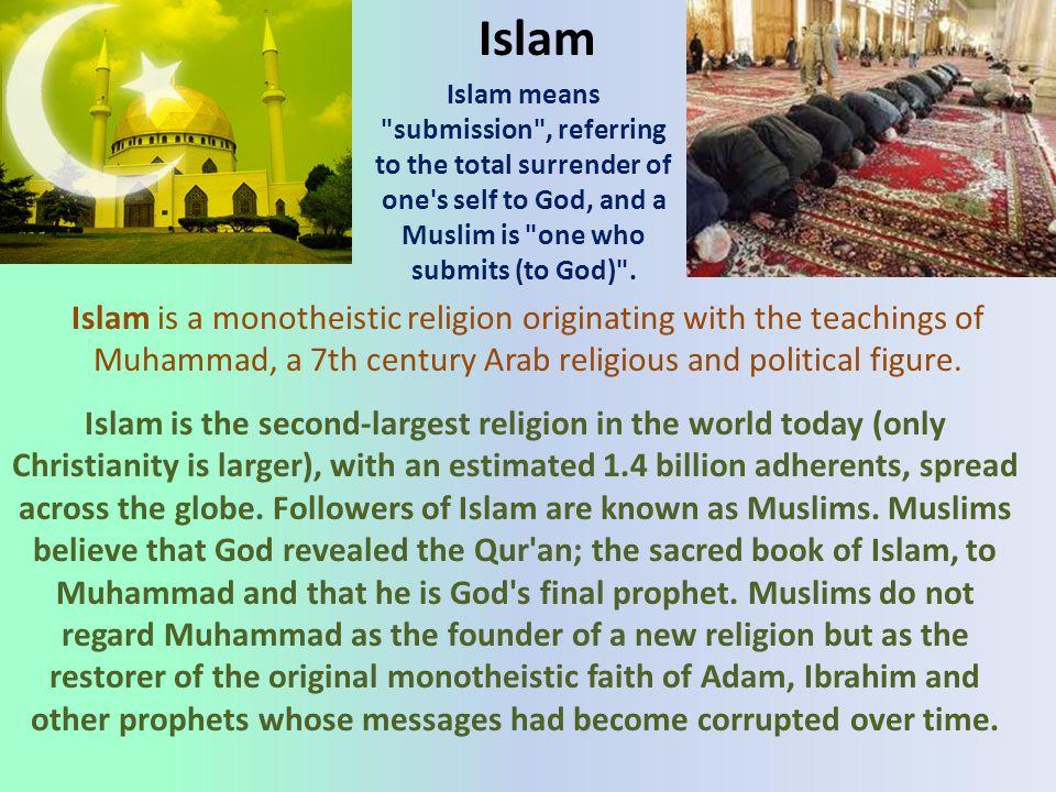 Islam Islam means