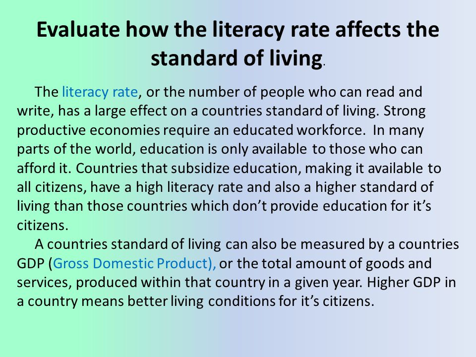 Evaluate how the literacy rate affects the standard of living.