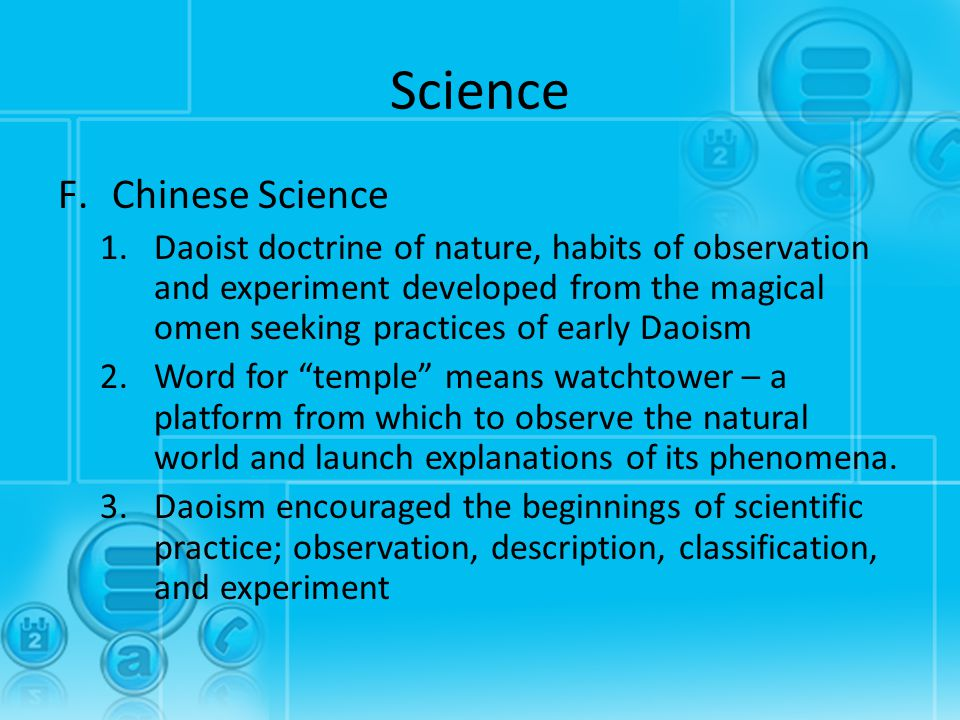 Science F.Chinese Science 1.Daoist doctrine of nature, habits of observation and experiment developed from the magical omen seeking practices of early