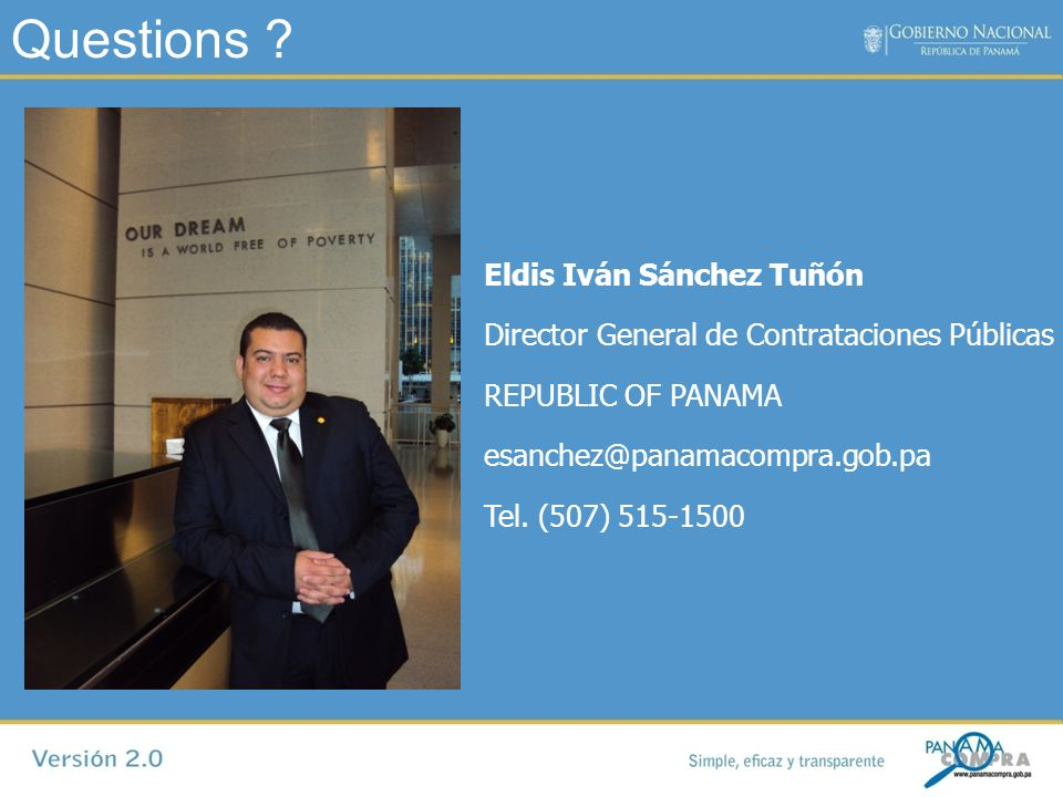Eldis Iván Sánchez Tuñón Director General de Contrataciones Públicas REPUBLIC OF PANAMA esanchez@panamacompra.gob.pa Tel.