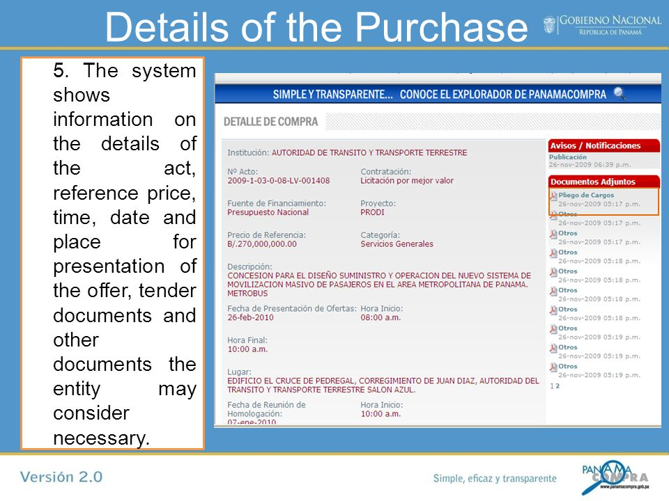 Details of the Purchase 5. The system shows information on the details of the act, reference price, time, date and place for presentation of the offer