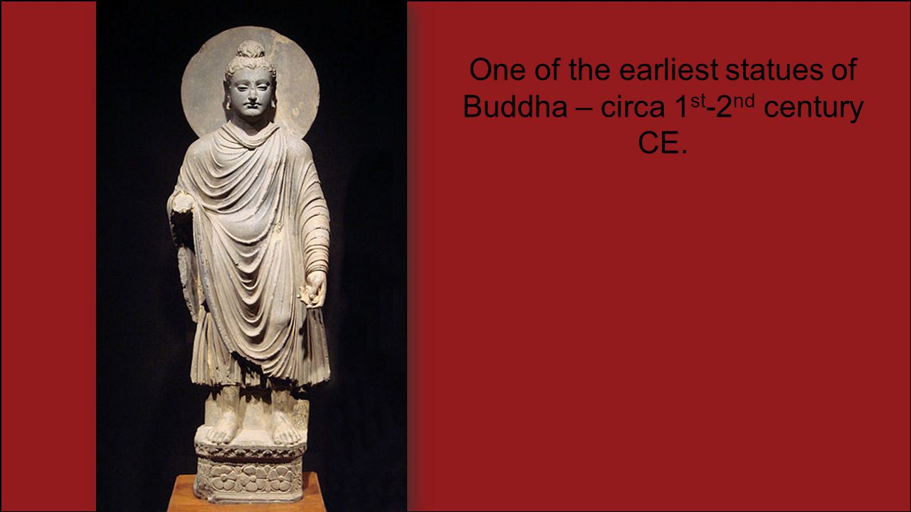 One of the earliest statues of Buddha – circa 1 st -2 nd century CE.
