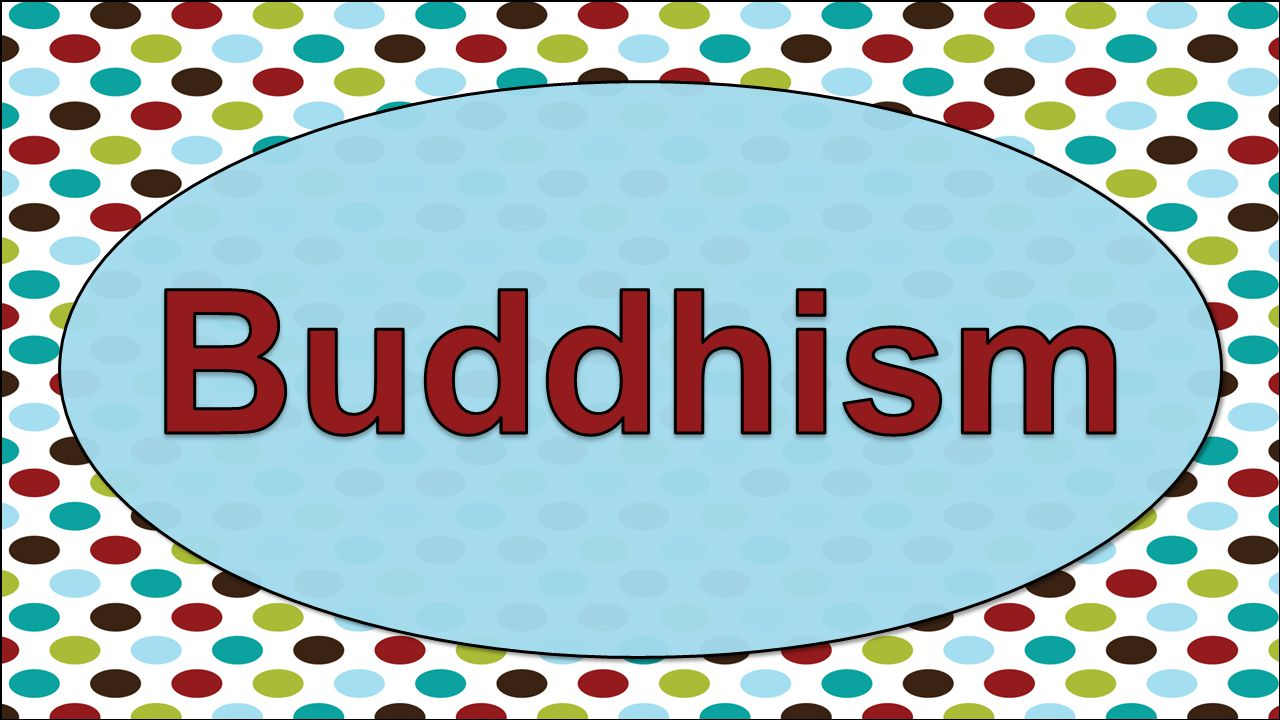 Buddhism originated in India around 500 BCE.About 6% of the world's population today is Buddhist.