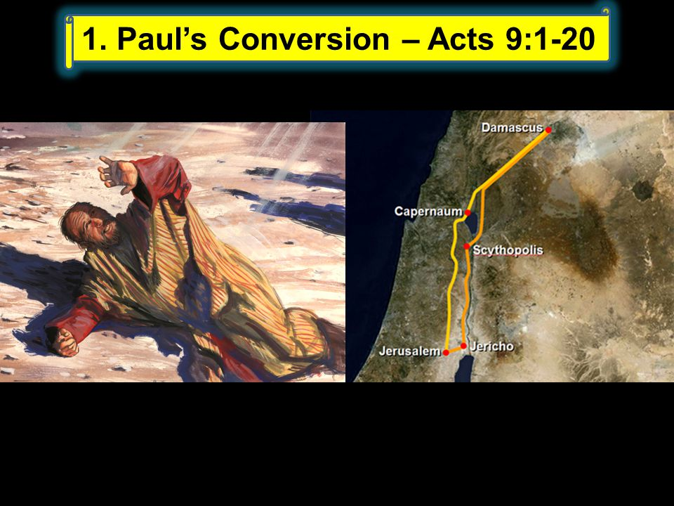 1. Paul's Conversion – Acts 9:1-20