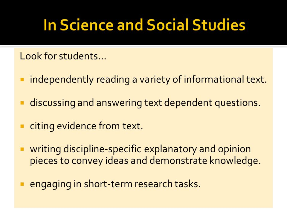 Look for students…  independently reading a variety of informational text.