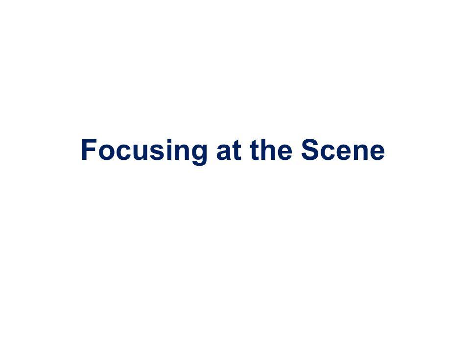 Focusing at the Scene