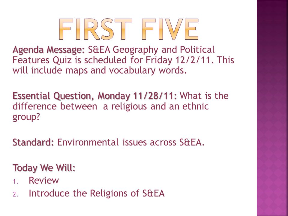 Agenda Message: Agenda Message: S&EA Geography and Political Features Quiz is scheduled for Friday 12/2/11. This will include maps and vocabulary word