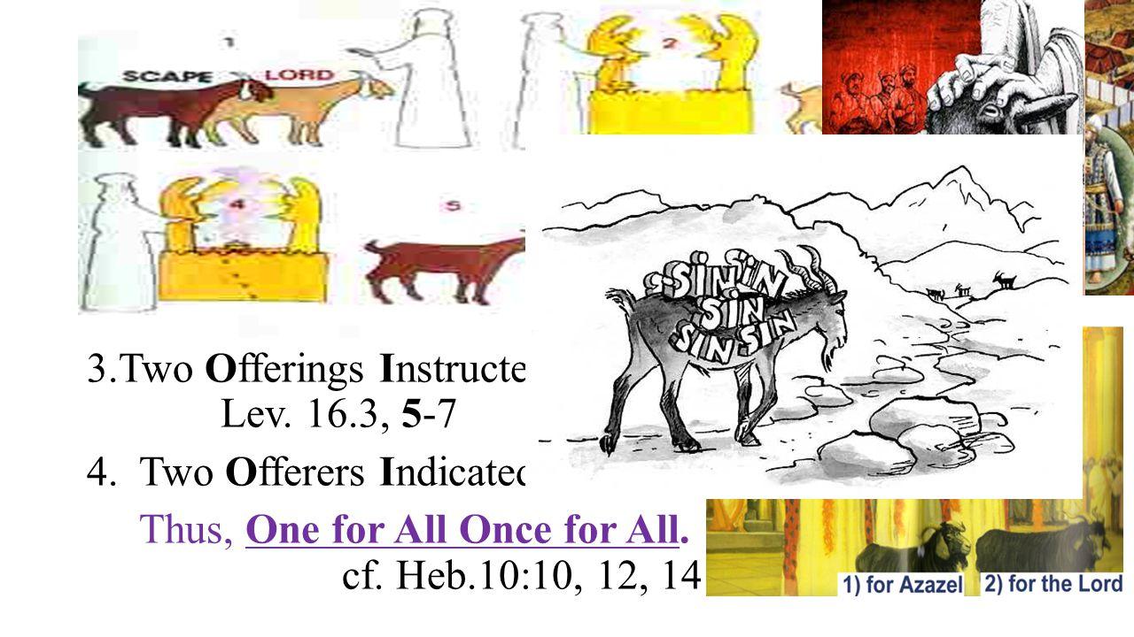 E. T HE G OATS ( CF. E XO. 12:5) THAT WERE S LAIN AND S ET F REE Lev.