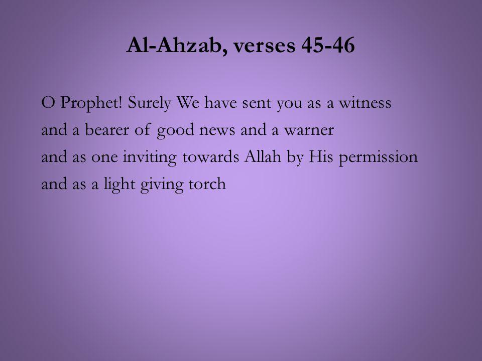 Al-Ahzab, verses 45-46 O Prophet.