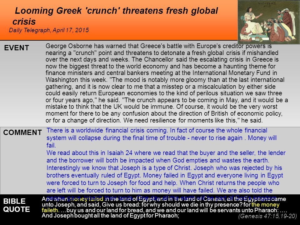 Looming Greek crunch threatens fresh global crisis George Osborne has warned that Greece s battle with Europe s creditor powers is nearing a crunch point and threatens to detonate a fresh global crisis if mishandled over the next days and weeks.