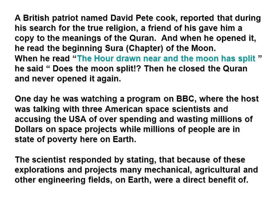 A British patriot named David Pete cook, reported that during his search for the true religion, a friend of his gave him a copy to the meanings of the Quran.