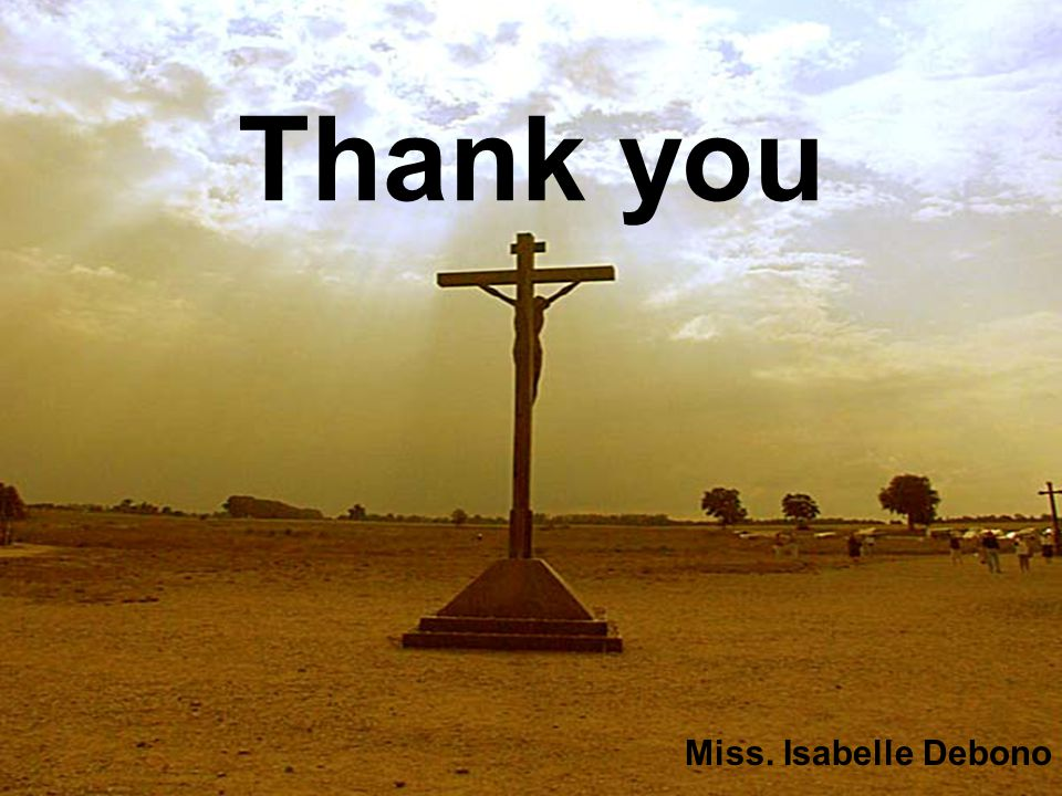 Thank you Miss. Isabelle Debono