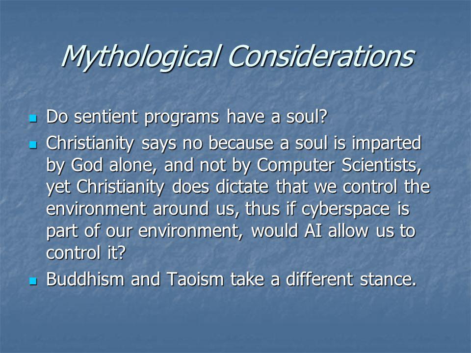 Mythological Considerations Do sentient programs have a soul.