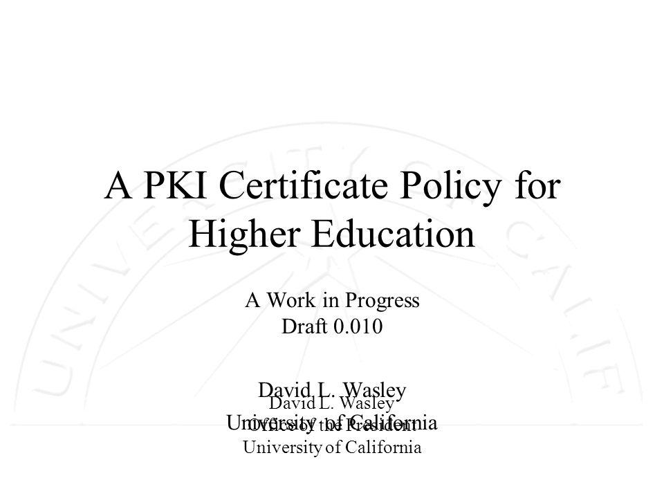 2 Certificate Policy is … v The basis of trust between unrelated entities v Not a contract v A framework that informs/constrains a PKI implementation v A way of giving advice to Relying Parties v One of a number of related documents, incl.