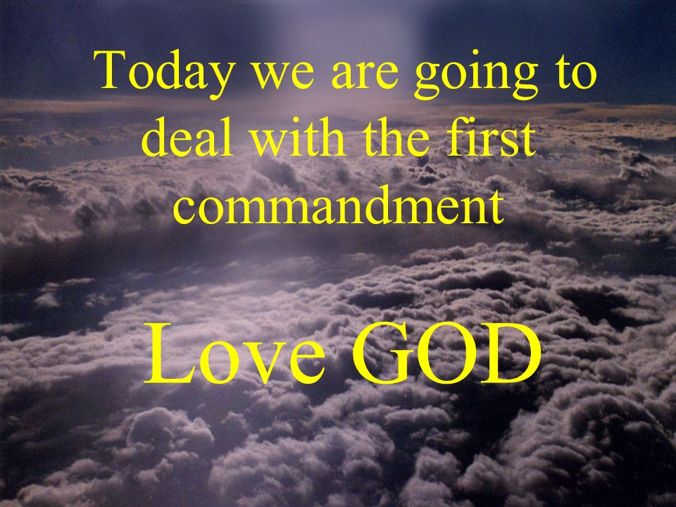 How do you love GOD? What does loving GOD look like?