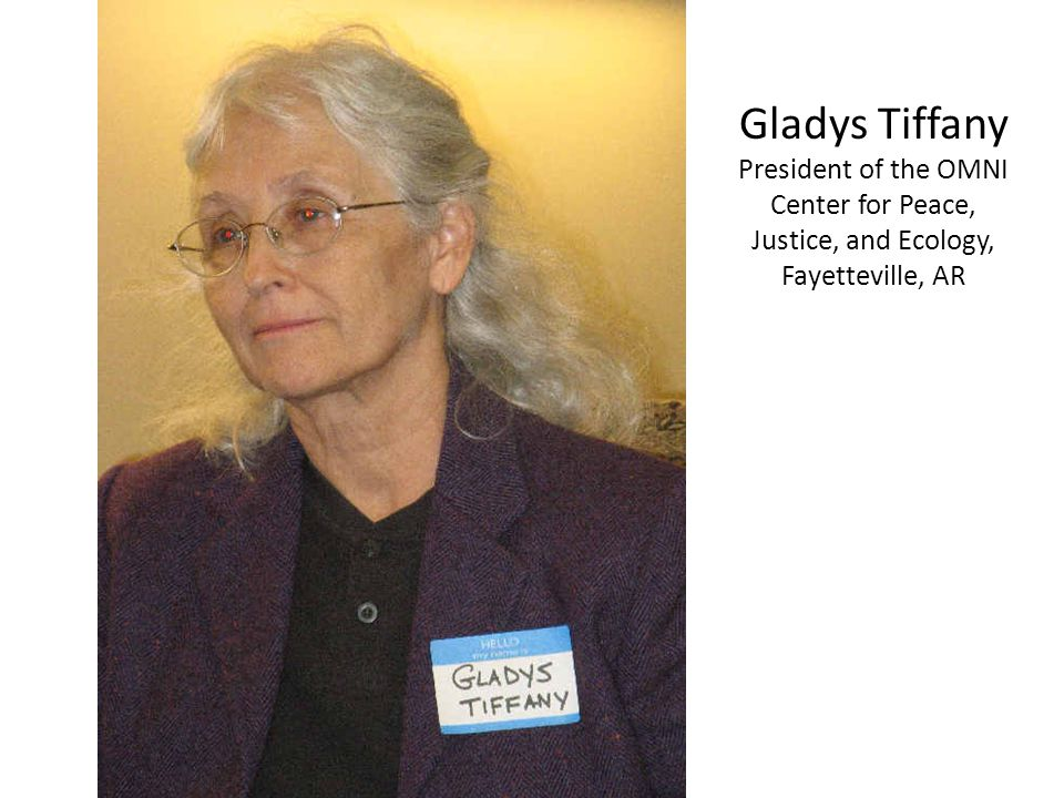 Gladys Tiffany President of the OMNI Center for Peace, Justice, and Ecology, Fayetteville, AR