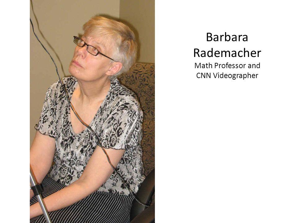 Barbara Rademacher Math Professor and CNN Videographer