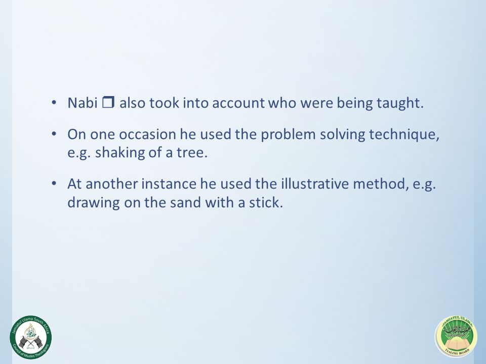 Nabi r also took into account who were being taught.