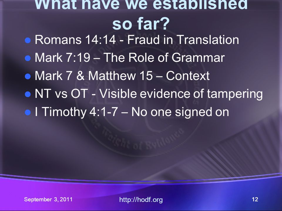 September 3, 2011 http://hodf.org 11 Romans 14: Part V Where did our journey begin.