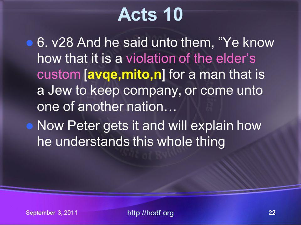 September 3, 2011 http://hodf.org 21 Acts 10 6.